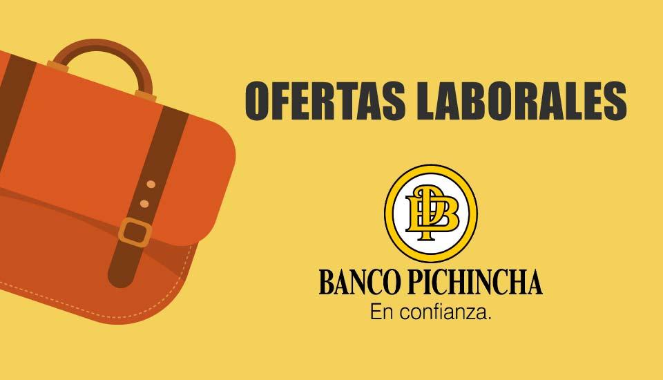 Trabajar en Banco Pichincha Ecuador |Ofertas de empleo