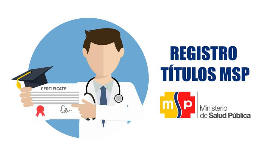 Registro de Títulos MSP ® Registro ONLINE Profesionales de la Salud