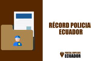 Record Policial Ecuador