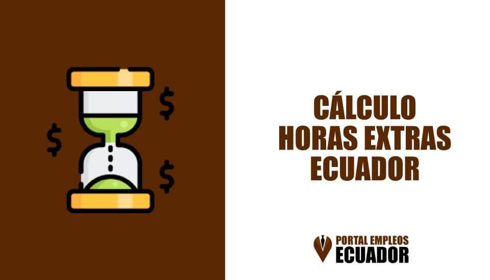 Cálculo de horas extras en Ecuador | Horas Suplementarias (2019)