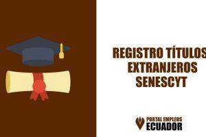 Registro de titulos extranjeros Senescyt